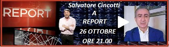 Cincotti a Report ore 21.00 lunedì 26 ottobre