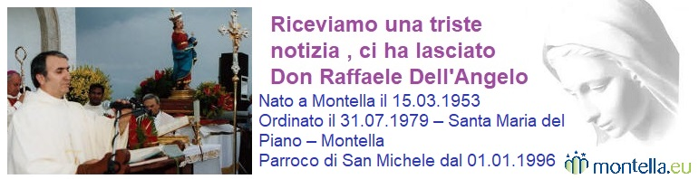 Riceviamo una triste notizia , ci ha lasciato Don Raffaele Dell'Angelo
