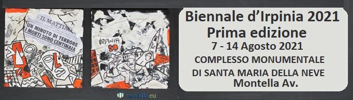 Biennale d'Irpinia 2021 – Prima edizione Montella 7-14 agosto 2021
