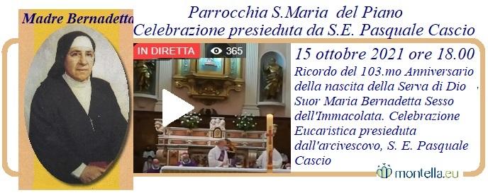 Venerdi' 15 ottobre 2021 alle ore 18.00 diretta streaming dalla Chiesa Madre, S.Maria del Piano.