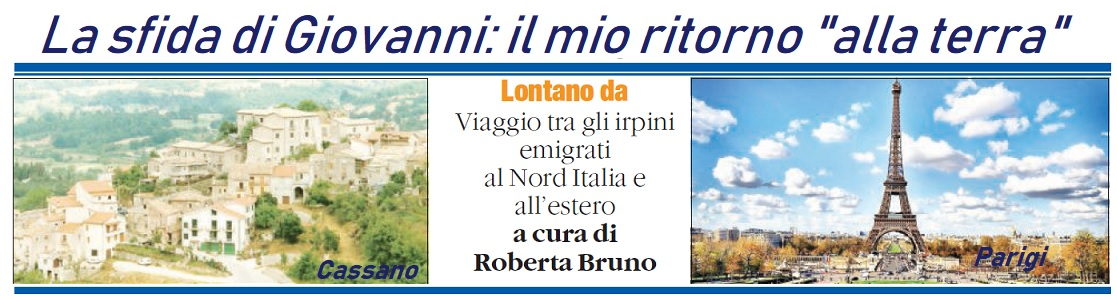 Di nuovo nella sua Cassano dopo 15 anni trascorsi in Francia - di Roberta Bruno - dal Quotidiano del sud