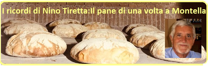 I ricordi di Nino Tiretta: Il pane di una volta a Montella