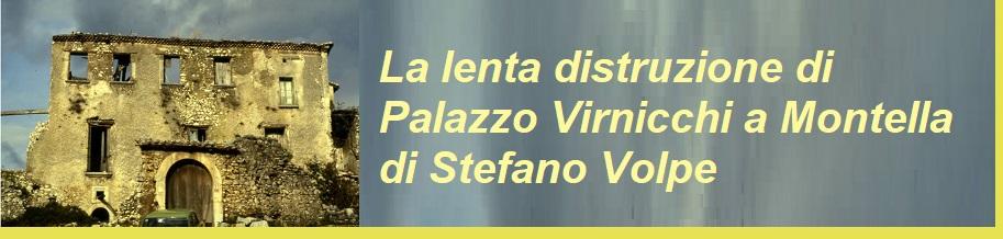 La lenta distruzione di Palazzo Virnicchi a Montella  di Stefano Volpe